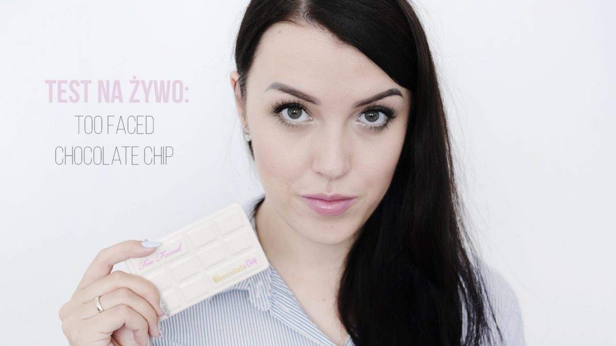 Test na żywo: Too Faced Chocolate Chip White – paleta cieni [VIDEO]